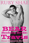 Bear Seeking Bride: Travis (Bear Canyon Brides, #1)