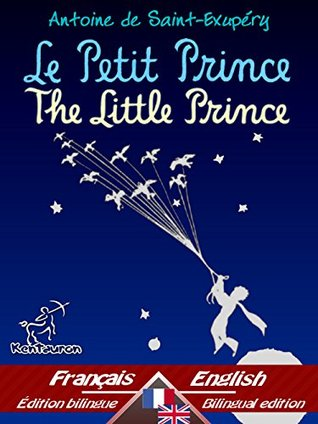 Le Petit Prince - The Little Prince: Bilingue avec le texte parallèle - Bilingual parallel text: Français - Anglais / French - English (Dual Language Easy Reader Book 32)