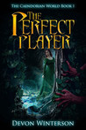 The Perfect Player - Book One of the Caendorian World