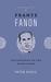 Frantz Fanon by Peter Hudis