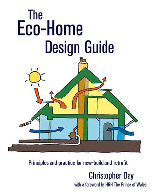 The Eco-Home Design Guide: Principles and Practice for New-Build and Retrofit