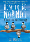How to Be Normal:...