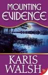 Mounting Evidence by Karis Walsh