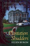 Plantation Shudders (Cajun Country Mystery, #1)