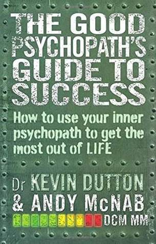[(The Good Psychopath's Guide to Success)] [ By (author) Andy McNab, By (author) Kevin Dutton ] [September, 2014]