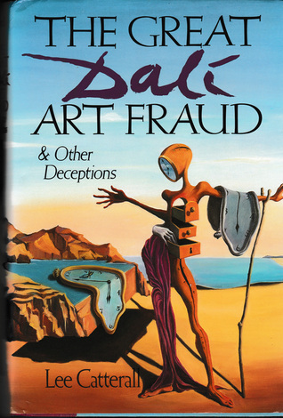 The Great Dali Art Fraud and Other Deceptions