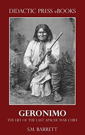 geronimo-the-life-of-the-last-apache-war-chief-illustrated