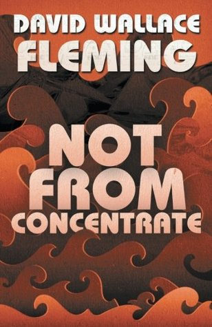 Ebook Not from Concentrate by David Wallace Fleming read!
