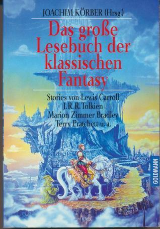 Descargar Das große lesebuch der klassischen fantasy epub gratis online Joachim KöRber