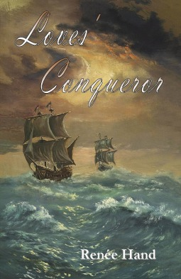 Loves' Conqueror by Renee Hand
