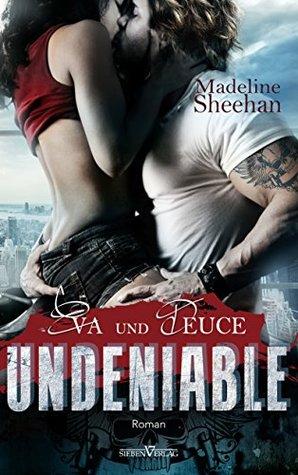 Undeniable - Eva und Deuce (Undeniable, #1)