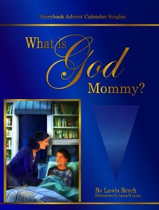 What is God, Mommy?: Storybook Advent Singles (Storybook Advent Calendar)