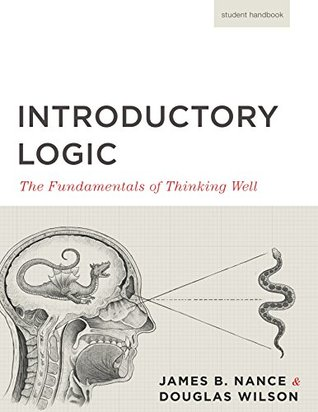 Introductory Logic: The Fundamentals of Thinking Well: Student Handbook