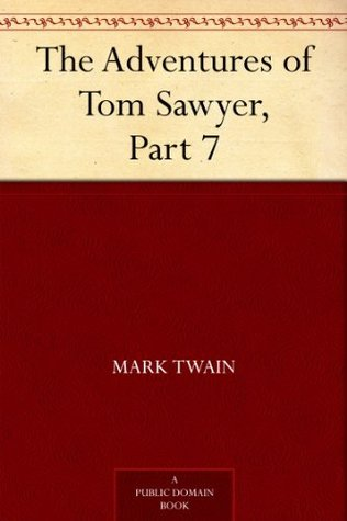 The Adventures of Tom Sawyer, Part 7.