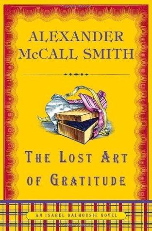 The Lost Art of Gratitude (Isabel Dalhousie, #6)