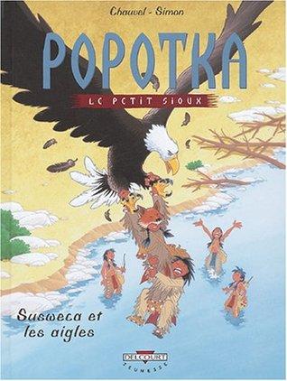 Popotka le petit sioux, Tome 5 : Susweca et les aigles