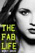 The Fab Life (The Kihanna Saga, #1)