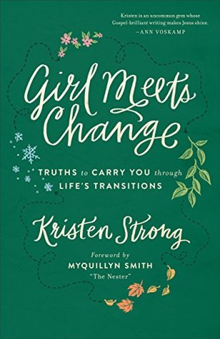 Girl Meets Change: Truths to Carry You Through Life's Transitions