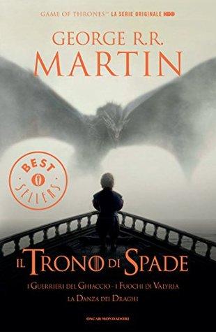Il Trono di Spade - 5. I guerrieri del ghiaccio, I fuochi di Valyria, La Danza dei Draghi