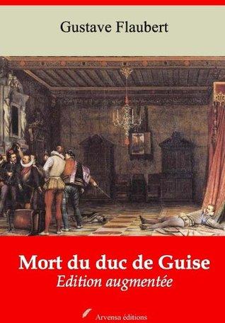 Mort du duc de Guise (Nouvelle édition augmentée)