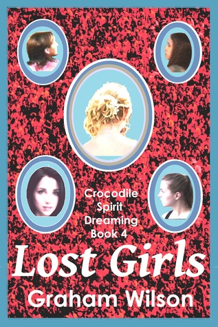 Lost Girls(Crocodile Spirit Dreaming Series 4)