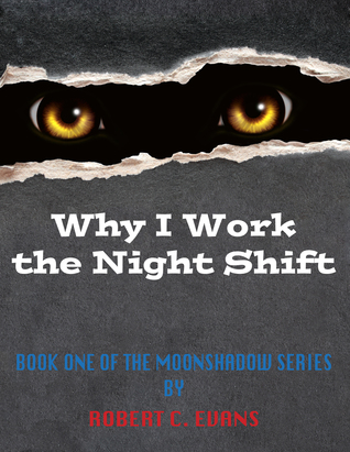Why I Work the Night Shift (Moonshadow #1)