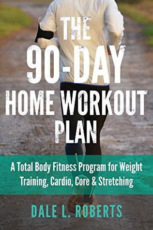 the 90day home workout plan a total body fitness program