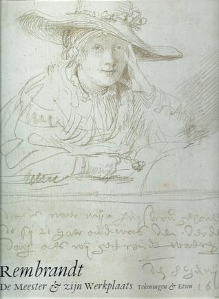 Rembrandt : De meester en zijn werkplaats