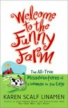 Welcome to the Funny Farm by Karen Scalf Linamen