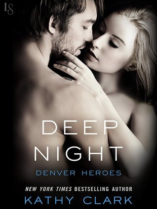 Deep Night (Denver Heroes, #3)