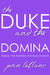 The Duke and The Domina : Warrick The Ruination of Grayson Danforth (Lords of Time #3)