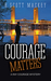 Courage Matters: (Ray Courage, #1)