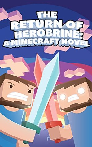 The Return of Herobrine: An Exciting Fan Fiction Novel Based On Minecraft