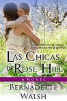 Las Chicas de Rose Hill by Bernadette  Walsh