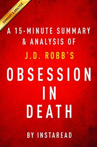 Obsession in Death by J.D. Robb | A 15-minute Summary & Analysis