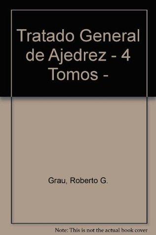 Tratado General de Ajedrez - 4 Tomos