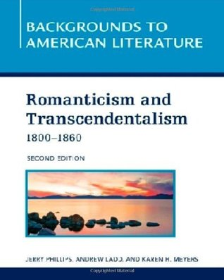Romanticism and Transcendentalism, 1800-1860 (Backgrounds to American Literature)