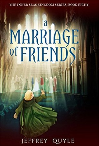 A Marriage of Friends(The Inner Seas Kingdoms 8)