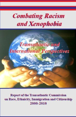 Combating Racism and Xenophobia: Transatlantic and International Perspectives