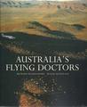 Australia's Flying Doctors : The Royal Flying Doctor Service of Australia