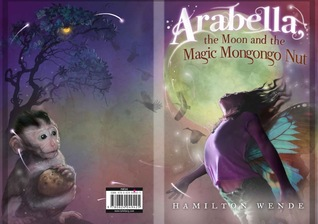 Arabella, the Moon and the Magic Mongongo Nut