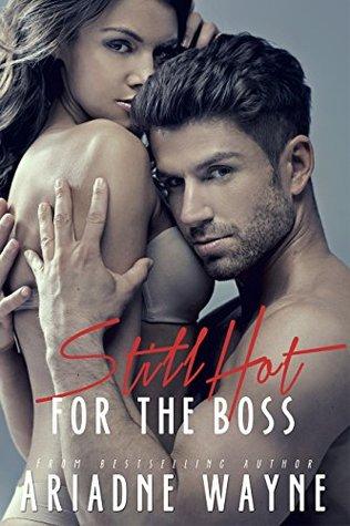 Still Hot For The Boss (Hot For The Boss, #2)