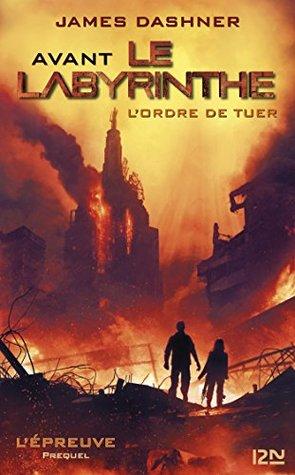 L'ordre de tuer (Avant le Labyrinthe, #0.5)