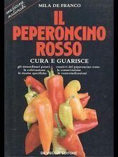 Il peperoncino rosso - cura e guarisce