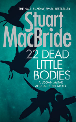 22 Dead Little Bodies by Stuart MacBride