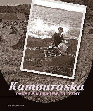Kamouraska - Dans le murmure du vent