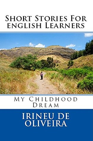 Short Stories For English Learners: My Childhood Dream