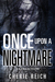 Once upon a Nightmare by Cherie Reich