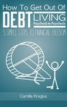 How to get out of debt when living paycheck to paycheck by Camilla Kragius