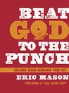 Beat God to the Punch: Because Jesus Demands Your Life